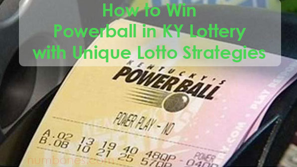 How to Win Powerball in KY Lottery with Unique Lotto Strategies