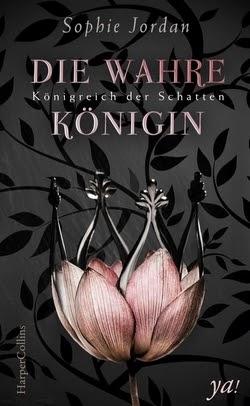 Bücherblog. Rezension. Buchcover. Königreich der Schatten - Die wahre Königin (Band 1) von Sophie Jordan. Fantasy, Jugendbuch.