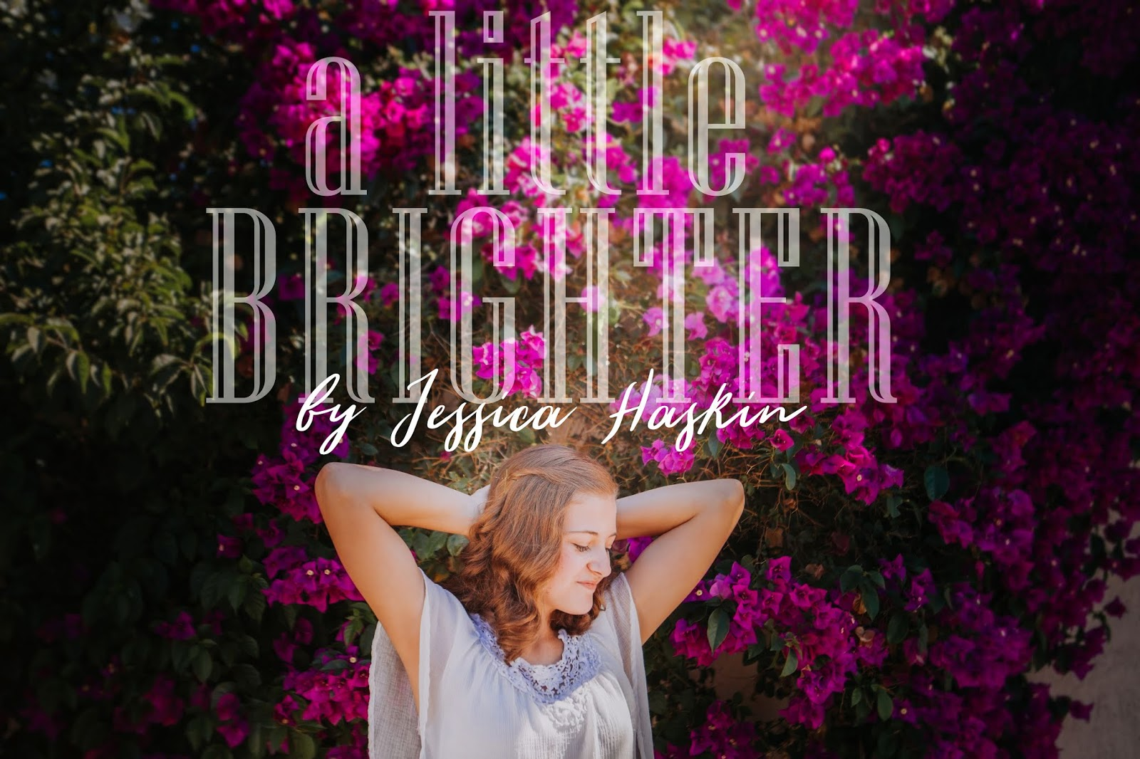 A little brighter by Jessica Haskin