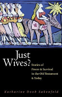 Just Wives? Stories of Power and Survival in the Old Testament and Today by Katharine Doob Sakenfeld