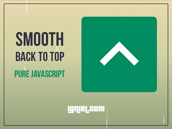 Membuat Tombol Smooth Back To Top dengan Pure Javascript