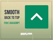 Membuat Tombol Smooth Back To Top dengan Pure Javascript