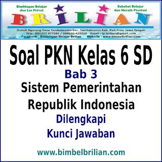 Download Soal PKN Kelas 6 SD Bab 3 Sistem Pemerintahan Republik Indonesia dan Kunci Jawaban