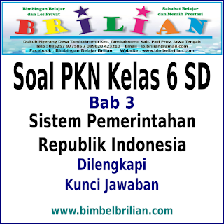 Sistem Pemerintahan Republik Indonesia dan Kunci Jawaban Download Soal PKN Kelas 6 SD Bab 3 Sistem Pemerintahan Republik Indonesia dan Kunci Jawaban