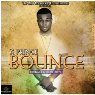 "Music: X_Prince – ""Bounce"" [Mp3 Download]"