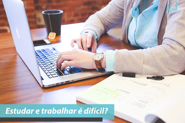 Estudar e trabalhar é difícil?