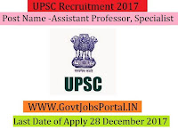 Union Public Service Commission Recruitment 2017– 27 Assistant Professor, Specialist