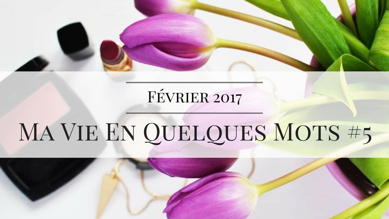 Février 2017 Blog Deuxaimes Ma vie en quelques mots Série Livre Cinéma Beauté