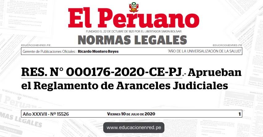 RES. N° 000176-2020-CE-PJ.- Aprueban el Reglamento de Aranceles Judiciales