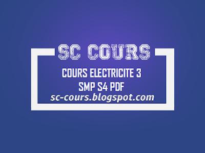 cours de physique électricité 3 smp s4 pdf , electricité 3 pdf , examens électricité 3 avec corrigés , exercice electricité avec corrigés