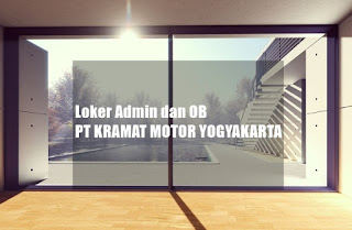 Loker Admin dan OB PT KRAMAT MOTOR YOGYAKARTA