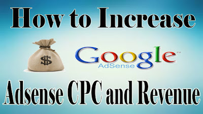How to Increase Google Adsense CPC and Revenue