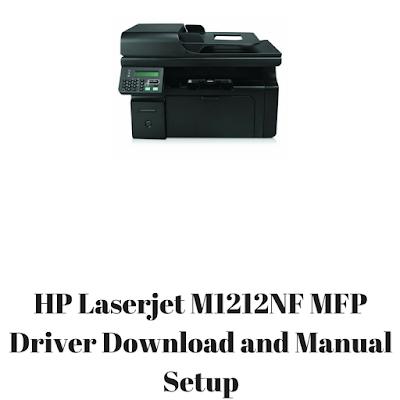 HP Laserjet M1212NF MFP Driver Download and Manual Setup