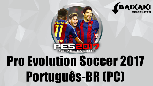 PES 2017 PC Crack e Português-BR