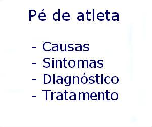 Pé de atleta causas sintomas diagnóstico tratamento prevenção riscos complicações