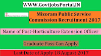 Mizoram Public Service Commission Recruitment 2017–  Horticulture Extension Officer