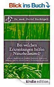 https://www.amazon.de/welchen-Erkrankungen-helfen-Naturheilmittel-Wechseljahresbeschwerden/dp/1497408253/ref=sr_1_2?s=books&ie=UTF8&qid=1476346487&sr=1-2&keywords=detlef+nachtigall