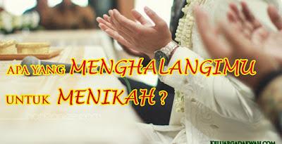 Apa Yang Menghalangimu Untuk Menikah?