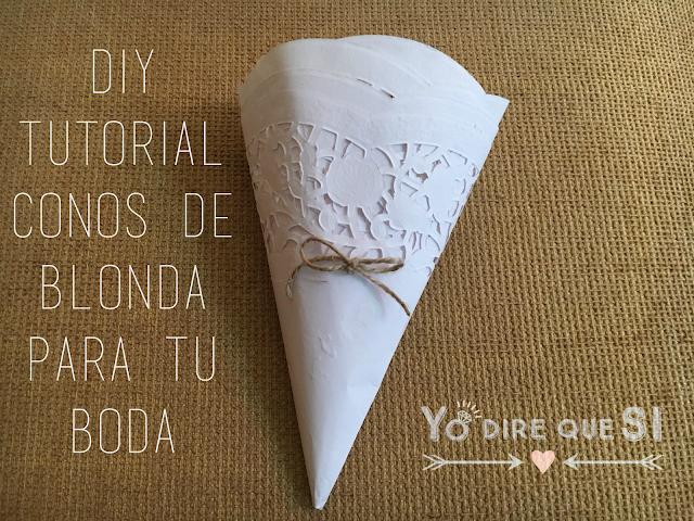 Tutorial (DIY): Conos de blonda para tu boda.