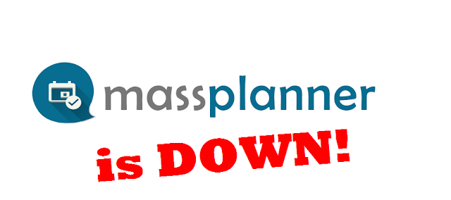 Massplanner Down!