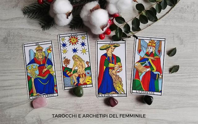 GLI ARCHETIPI DEL FEMMINILE NEI TAROCCHI