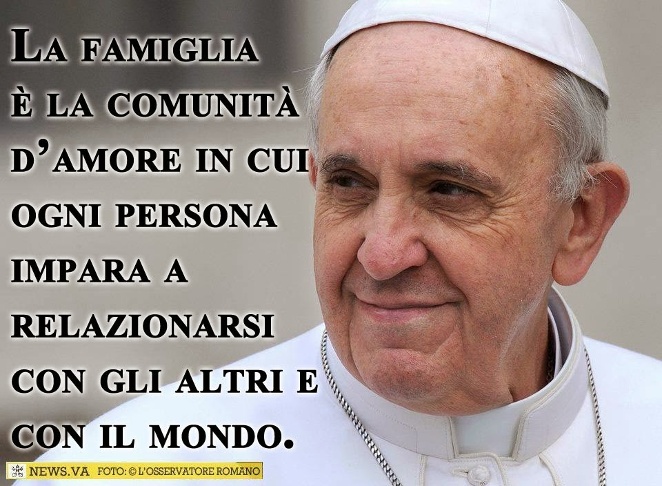 Frasi Sulla Famiglia Papa.Papa Francesco Frasi Sulla Famiglia