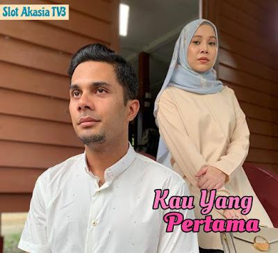 Permalink to Drama Kau Yg Pertama akan datang di slot Akasia TV3