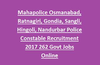 Mahapolice Osmanabad, Ratnagiri, Gondia, Sangli, Hingoli, Nandurbar Police Constable Recruitment 2017 262 Govt Jobs Online