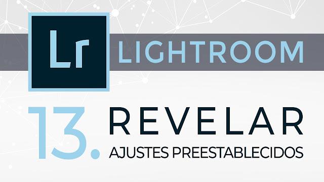 Curso de Lightroom - 13. Revelar - Ajustes preestablecidos