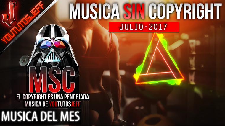 Música sin copyright | Julio - 2017 | ElCopyrightEsUnaPendejada