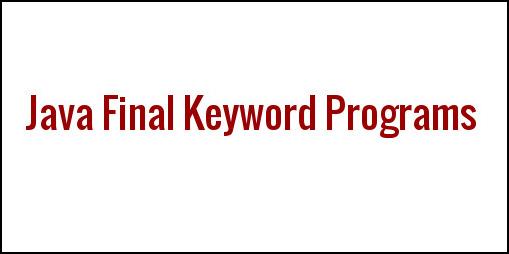 Java Final keyword Examples