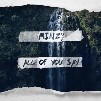 Lirik Lagu Minzy - All of You Say + Terjemahan