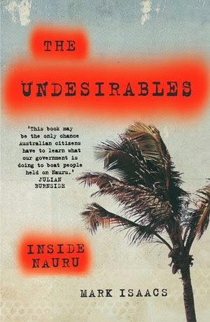 The Undesireables, Mark Isaacs, Salvation Army, Nauru, asylum seekers, detention, Hardie Grant