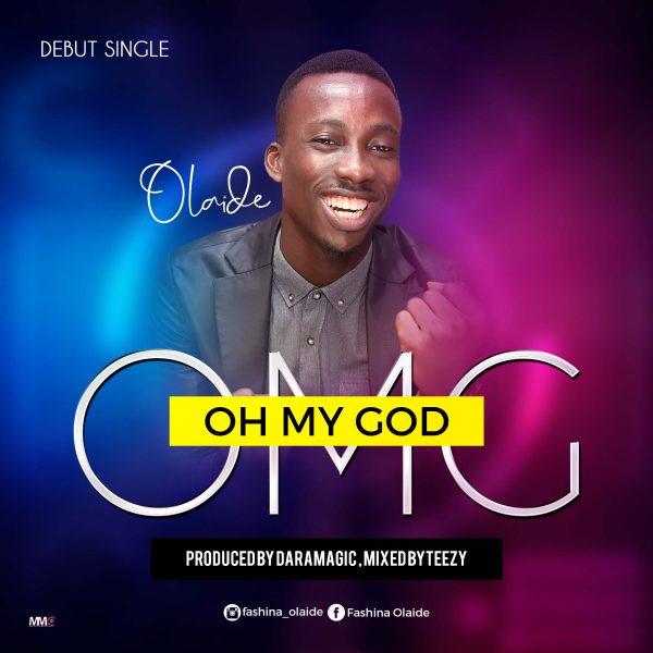 Olaide Oh My God Audio Download Believerscompanion