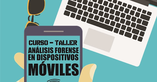Curso Taller Analisis Forense en Dispositivos Moviles