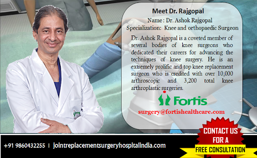 For Exceptional Knee Replacement Surgery, Patients Worldwide Turn to Dr. Ashok Rajgopal in India
