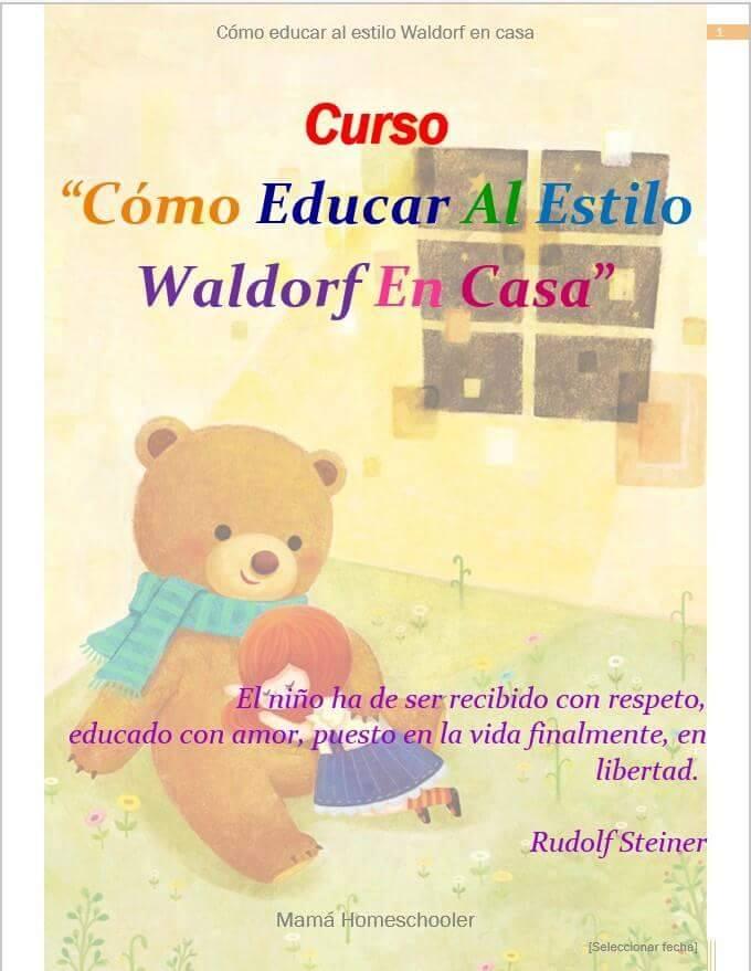 Mam homeschooler curso c mo educar al estilo waldorf en casa - Educar en casa ...