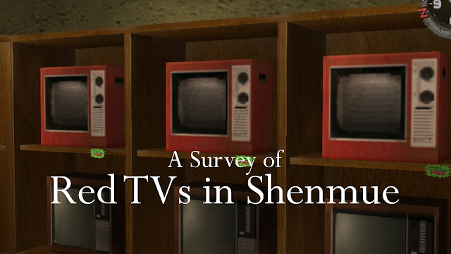 A Survey of Red TVs in Shenmue