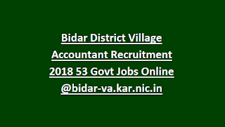 Bidar District Village Accountant Recruitment 2018 53 Govt Jobs Online @bidar-va.kar.nic.in