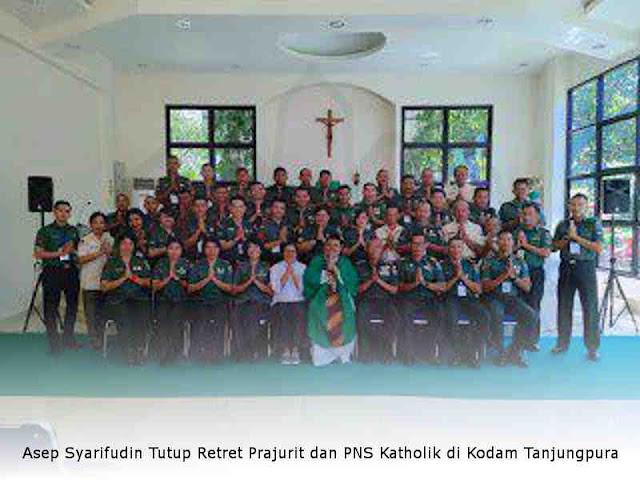 Asep Syarifudin Tutup Retret Prajurit dan PNS Katholik di Kodam Tanjungpura
