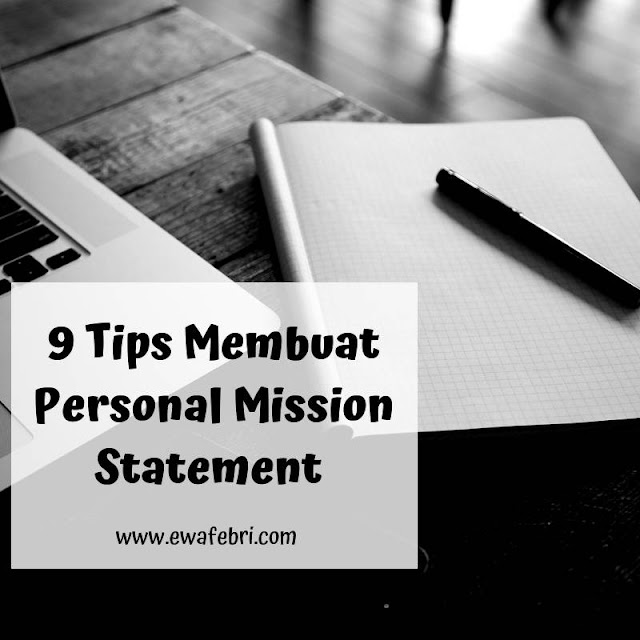 9 Tips Cara Membuat Personal Mission Statement oleh ewafebri