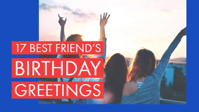 17 Best Friend's Birthday Greetings
