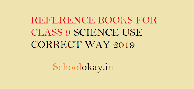 REFERENCE BOOKS FOR CLASS 9 SCIENCE USE 2019