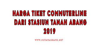 Harga Tiket Commuterline Dari Stasiun Tanah Abang Terbaru 2019