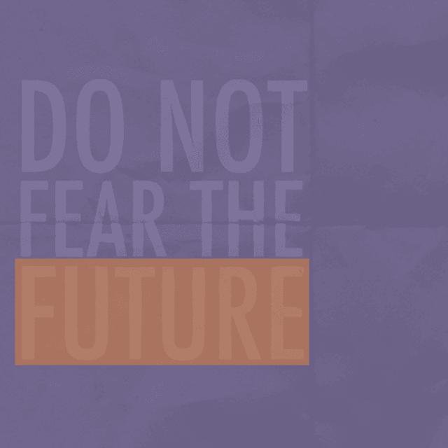 No temas al Futuro