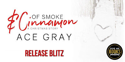 Release Blitz: Of Smoke & Cinnamon by Ace Gray