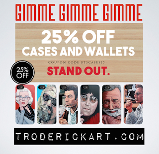Coupon code BTSCASES25 25% off www.tomroderickart.com