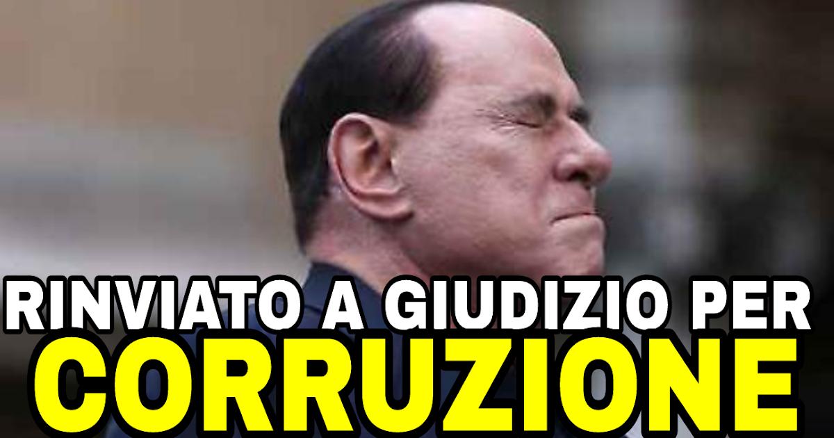 Ultima ora: Berlusconi rinviato a giudizio per CORRUZIONE! Condividete e fatelo sapere a tutti!
