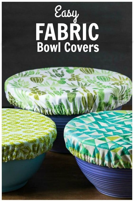 How To Easily Make Fabric Bowl Covers To Use Instead Of Plastic Wrap