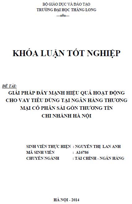 Giải pháp đẩy mạnh hiệu quả hoạt động cho vay tiêu dùng tại ngân hàng thương mại Cổ phần Sài Gòn Thương Tín Chi nhánh Hà Nội
